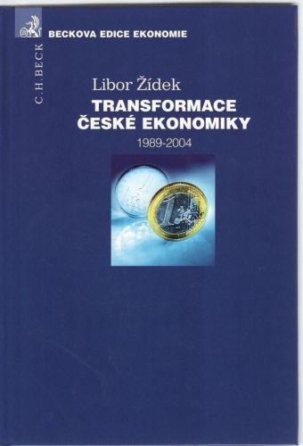Libor Žídek: Transformace české ekonomiky 1989-2004 cena od 612 Kč