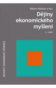 Robert Holman: Dějiny ekonomického myšlení 3. vydání cena od 713 Kč