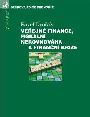 Pavel Dvořák: Veřejné finance, fiskální nerovnováha a finanční krize cena od 654 Kč