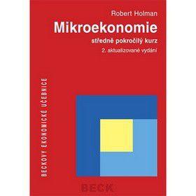 Prof. Ing. Robert Holman CSc.: Mikroekonomie středně pokročilý kurz 2. aktualizované vydání - Prof. Ing. Robert Holman CSc. cena od 714 Kč