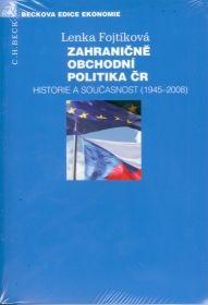 Lenka Fojtíková: Zahraničně obchodní politika ČR Historia a současnost (1945-2008) cena od 586 Kč