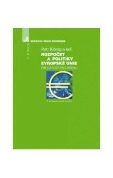 Petr König: Rozpočet a politiky Evropské unie příležitost pro změnu 2. aktualizované vydání cena od 1012 Kč