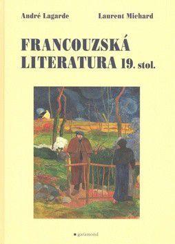 Laurent Michard, André Lagarde: Francouzská literatura 19. století cena od 401 Kč