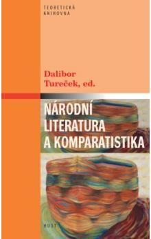 Dalibor Tureček: Národní literatura a komparatistika cena od 105 Kč