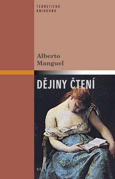 Alberto Manguel: Dějiny čtení cena od 0 Kč