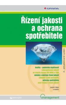Jaromír Veber a kolektiv: Řízení jakosti a ochrana spotřebitele cena od 245 Kč