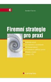 Jaroslav Charvát: Firemní strategie pro praxi cena od 249 Kč