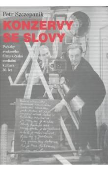 Petr Szczepanik: Konzervy se slovy cena od 240 Kč