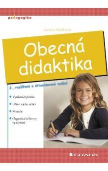 Jarmila Skalková: Obecná didaktika cena od 339 Kč