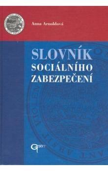Anna Arnoldová: Slovník sociálního zabezpečení cena od 570 Kč