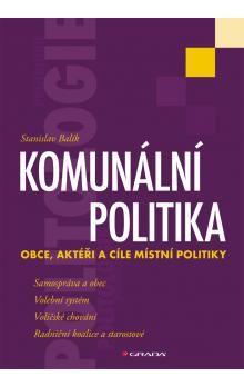 Stanislav Balík: Komunální politika cena od 339 Kč