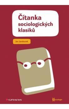 Jan Jandourek: Čítanka sociologických klasiků cena od 72 Kč