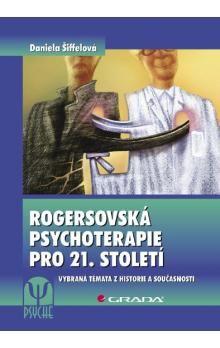 Daniela Šiffelová: Rogersovská psychoterapie pro 21. století cena od 301 Kč