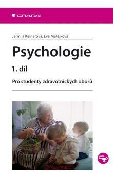 Jarmila Kelnarová: Psychologie 1. díl - Pro studenty zdravotnických oborů cena od 202 Kč