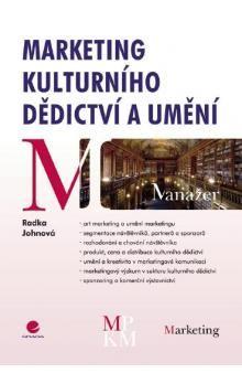 Radka Johnová: Marketing kulturního dědictví a umění cena od 0 Kč