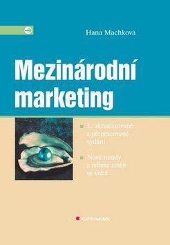 Hana Machková: Mezinárodní marketing cena od 267 Kč