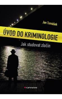 Jan Tomášek: Úvod do Kriminologie cena od 258 Kč