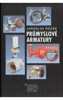Jaroslav Roček: Průmyslové armatury cena od 168 Kč
