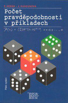 Petr Hebák, Jana Kahounová: Počet pravděpodobnosti v příkladech cena od 311 Kč