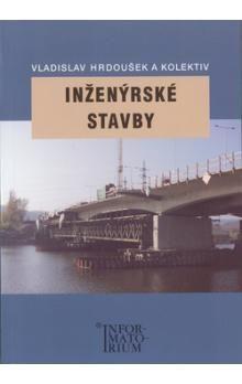 Vladislav Hrdoušek: Inženýrské stavby cena od 189 Kč