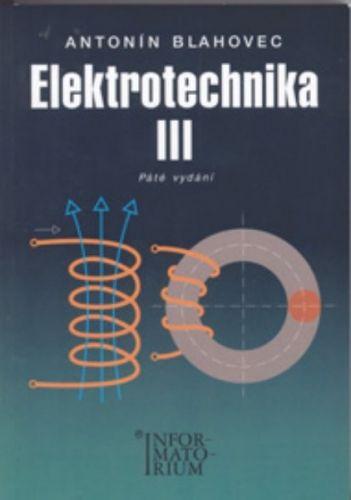 Antonín Blahovec: Elektrotechnika III cena od 254 Kč