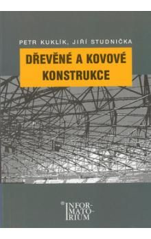 Kuklík Petr, Studnička Jiří: Dřevěné a kovové konstrukce cena od 197 Kč