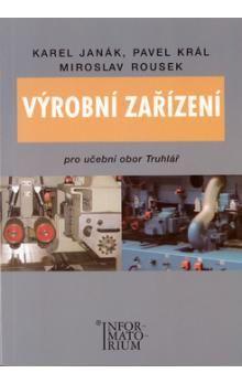 Karel Janák: Výrobní zařízení pro učební obor Truhlář cena od 217 Kč