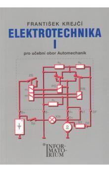 Krejčí F.: Elektrotechnika I pro 2. ročník UO Automechanik cena od 228 Kč