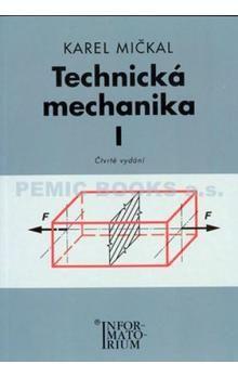 Karel Mičkal: Technická mechanika I cena od 212 Kč