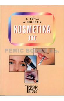 Kateřina Teplá: Kosmetika III - 2. vydání cena od 220 Kč