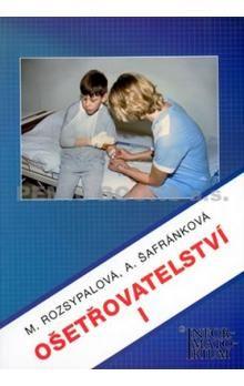Marie Rozsypalová: Ošetřovatelství I cena od 235 Kč