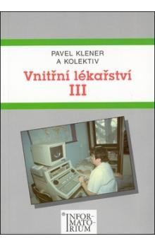 Pavel Klener: Vnitřní lékařství III cena od 170 Kč