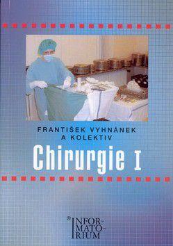 František Vyhnánek: Chirurgie I cena od 230 Kč