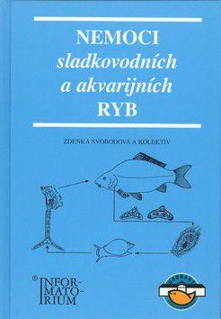 Zděnka Svobodová: Nemoci sladkovodních a akvarijních ryb cena od 334 Kč