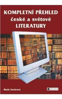 Marie Sochrová: Kompletní přehled české a světové literatury cena od 278 Kč