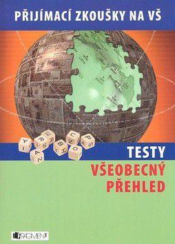 Jan Sládek: Testy - Všeobecný přehled - přijímací zkoušky na VŠ cena od 257 Kč