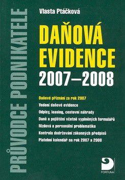 Vlasta Ptáčková: Daňová evidence 2007-2008 cena od 94 Kč