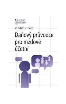 Vladimír Pelc: Daňový průvodce pro mzdové účetní cena od 389 Kč