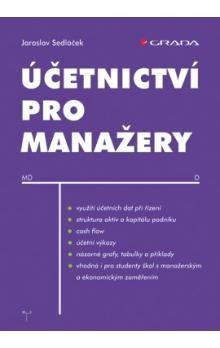 Jaroslav Sedláček: Účetnictví pro manažery cena od 195 Kč