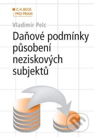 Vladimír Pecl: Daňové podmínky působení neziskových subjektů cena od 357 Kč