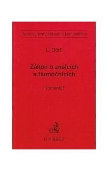 Luboš Dörfl: Zákon o znalcích a tlumočnících Komentář cena od 434 Kč