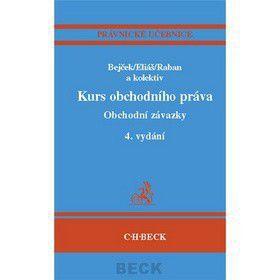 Josef Bejček: Kurs obchodního práva Obchodní závazky 4. vydání cena od 616 Kč