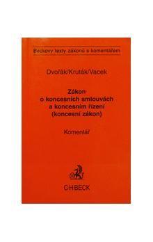 David Dvořák; Tomáš Kruták; Libor Vacek: Zákon o koncesních smlouvách a koncesním řízení cena od 259 Kč