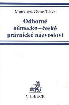 Kolektiv autorů: Odborné něměcko-české právnické názvosloví cena od 280 Kč