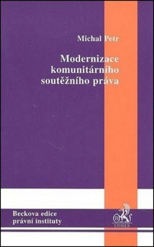 Michal Petr: Modernizace komunitárního soutěžního práva cena od 357 Kč