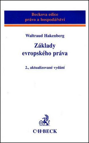 Waltraud Hakenberg: Základy evropského práva 2., aktualizované vydání cena od 119 Kč