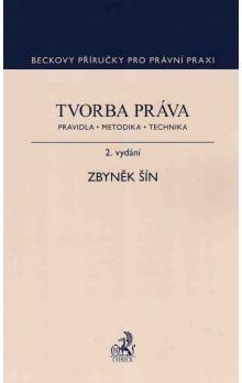 Zbyněk Šín: Tvorba práva. Pravidla, metodika, technika, 2. vydání cena od 357 Kč