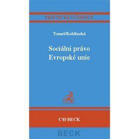 Igor Tomeš: Sociální právo Evropské unie cena od 493 Kč