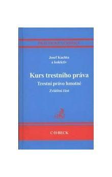 Josef Kuchta: Kurs trestního práva Trestní právo hmotné Zvláštní část cena od 542 Kč