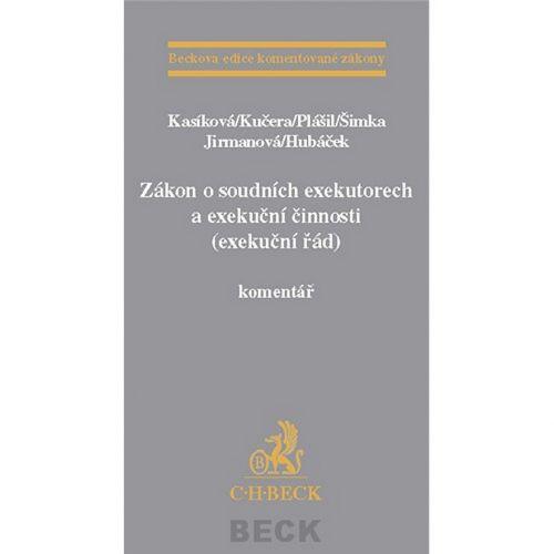 Martina Kasíková: Zákon o soudních exekutorech a exekuční činnosti (exekuční řád) komentář cena od 1395 Kč